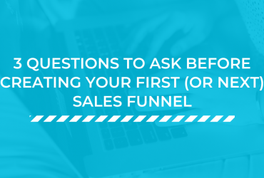 3 Questions to Ask Before Creating Your First (or Next) Sales Funnel - FreedomDrivenSuccess