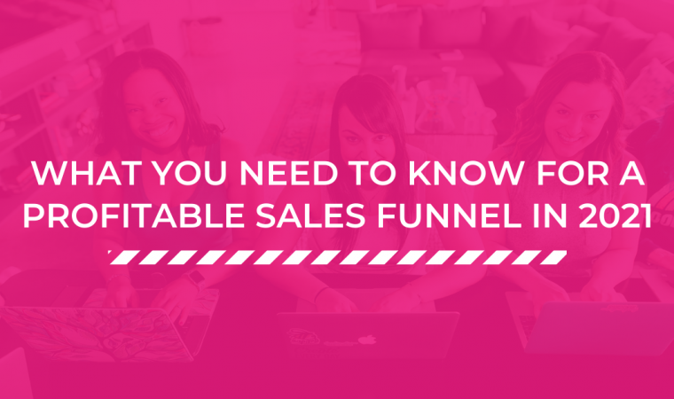 What you need to know for a profitable sales funnel in 2021 - freedomdrivensuccess.com